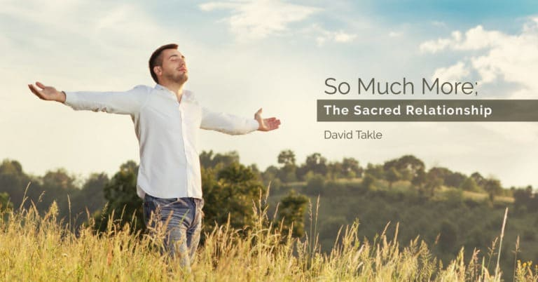 so much more the sacred relationship david takle