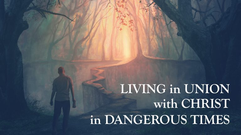 living in union with christ in dangerous times tson