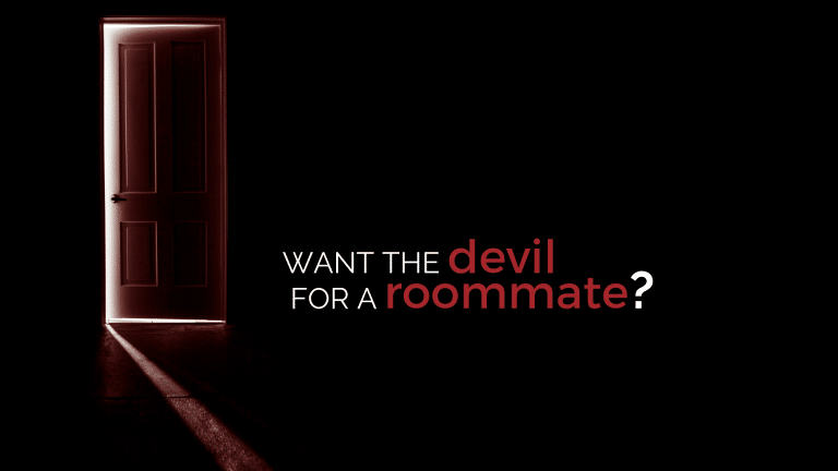 want the devil for a roommate